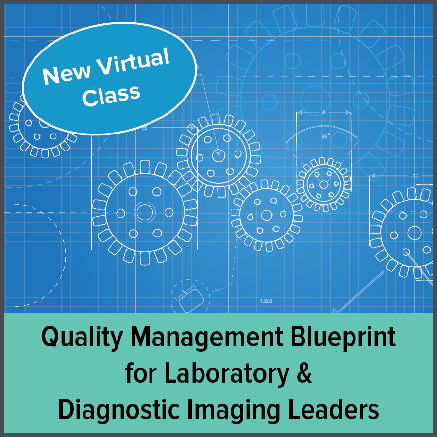 Quality Management Blueprint for Laboratory & Diagnostic Imaging Leaders